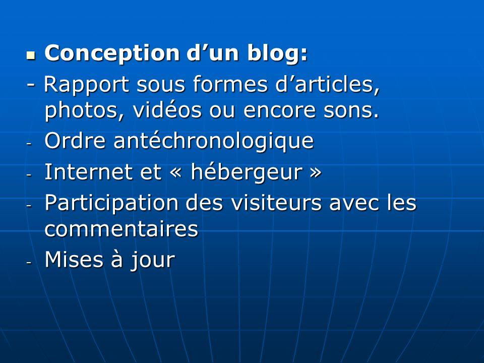 Conception d'un blog: - Rapport sous formes d'articles, photos, vidéos ou encore sons. Ordre antéchronologique.