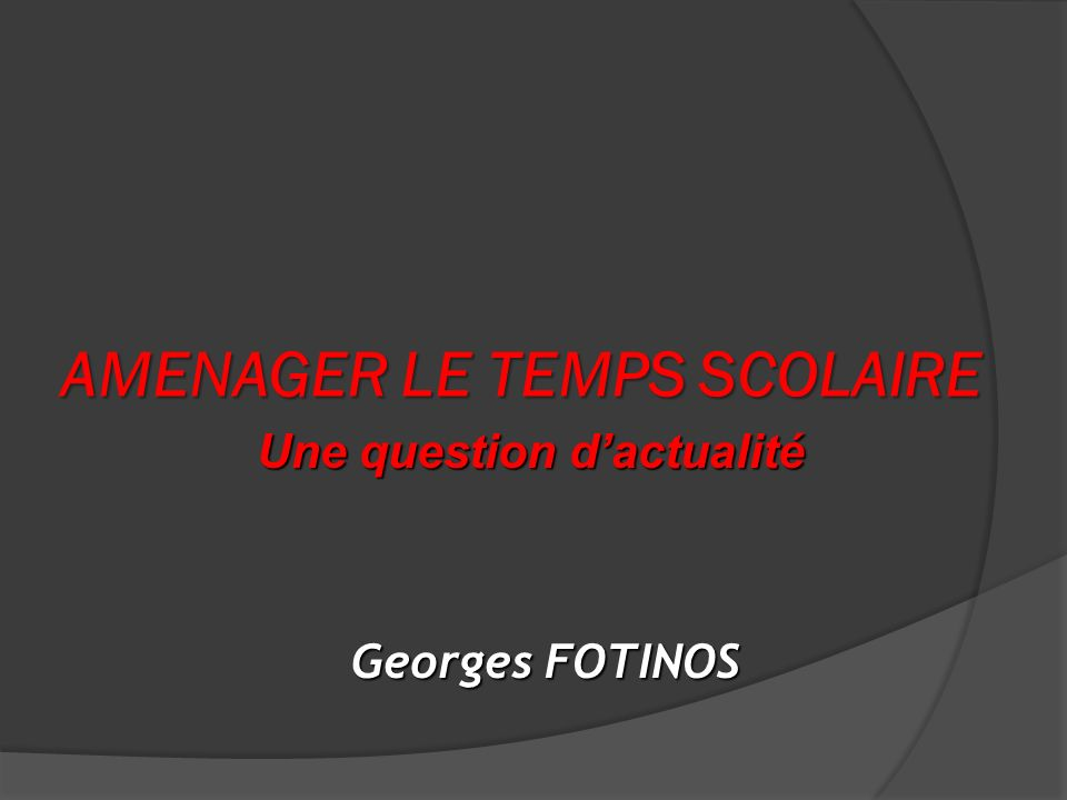 AMENAGER LE TEMPS SCOLAIRE