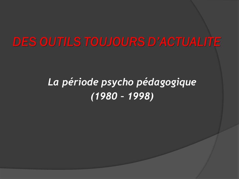 DES OUTILS TOUJOURS D'ACTUALITE