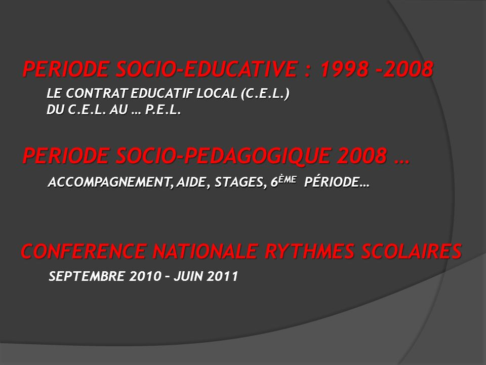 PERIODE SOCIO-EDUCATIVE : 1998 -2008