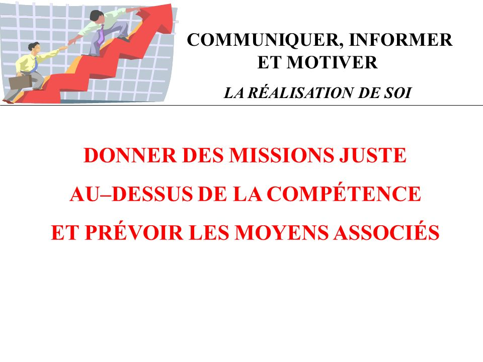 DONNER DES MISSIONS JUSTE AU–DESSUS DE LA COMPÉTENCE