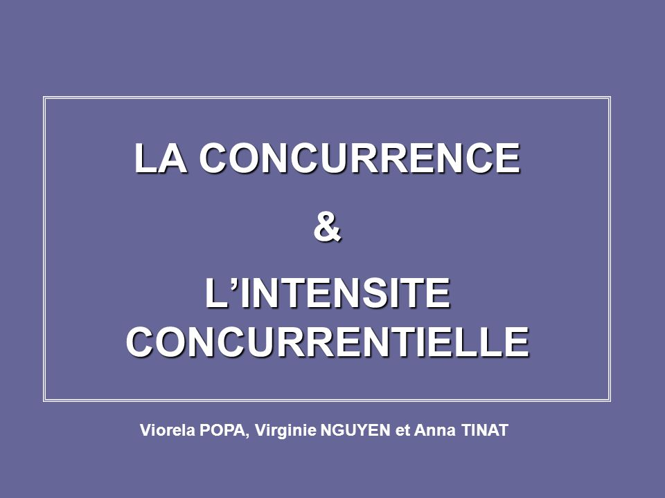 LA CONCURRENCE & L'INTENSITE CONCURRENTIELLE