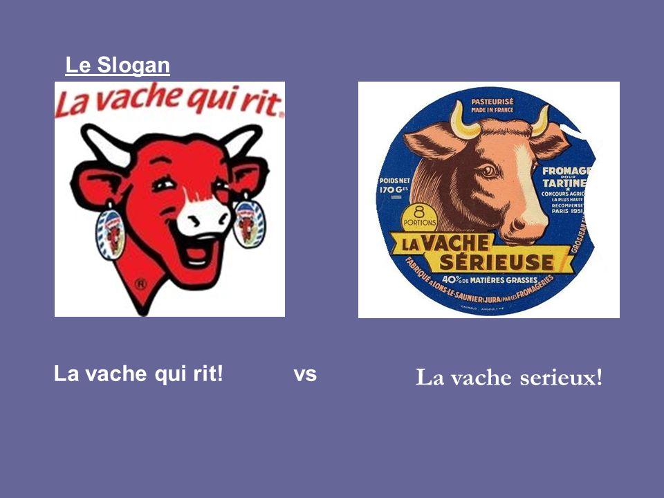 Le Slogan La vache qui rit! vs La vache serieux!