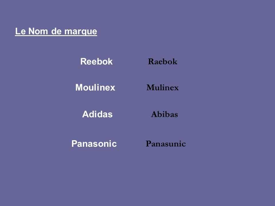Le Nom de marque Reebok Raebok Moulinex Mulinex Adidas Abibas Panasonic Panasunic