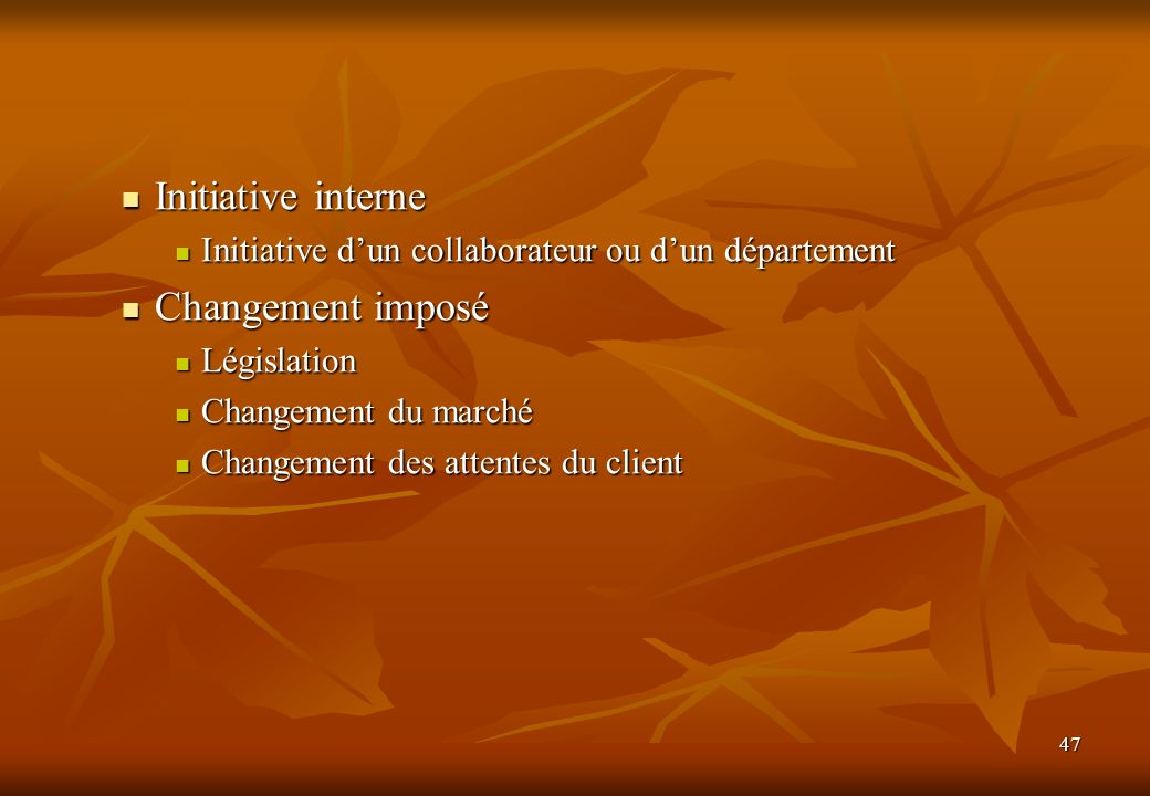 Initiative interne Changement imposé
