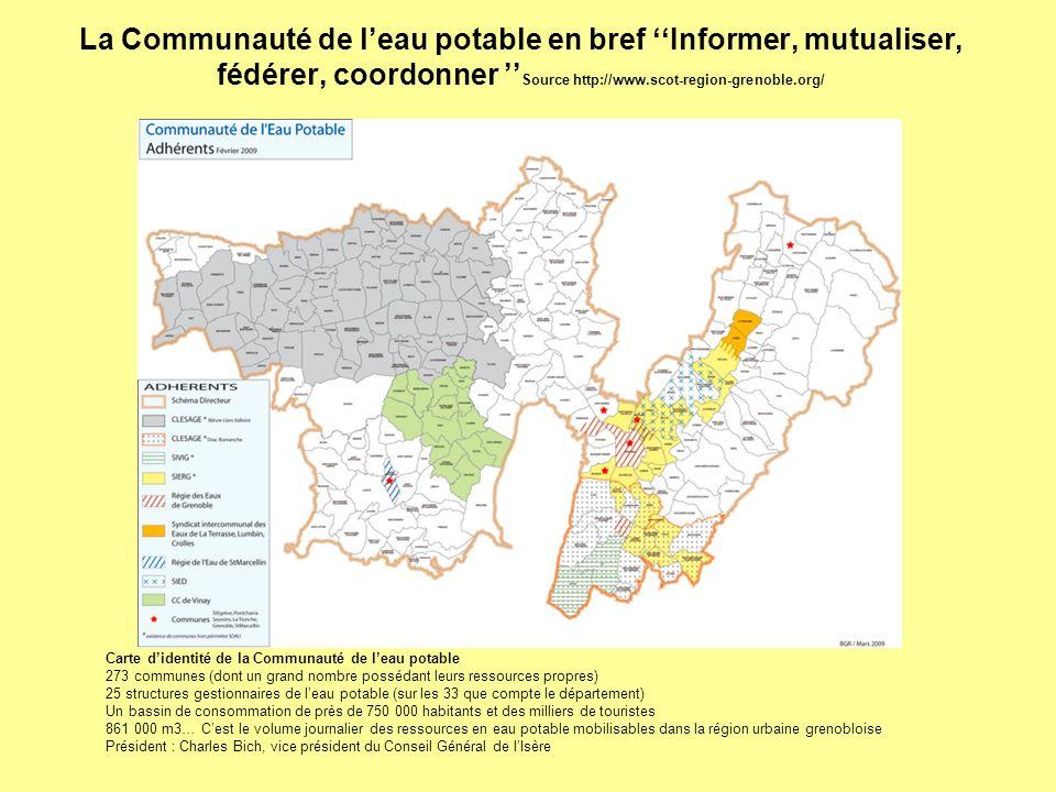 La Communauté de l'eau potable en bref ''Informer, mutualiser, fédérer, coordonner ''Source http://www.scot-region-grenoble.org/