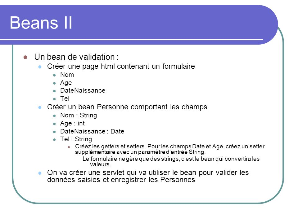 Beans II Un bean de validation :