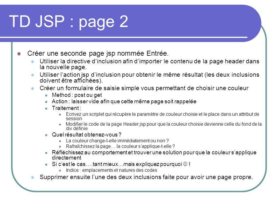 TD JSP : page 2 Créer une seconde page jsp nommée Entrée.