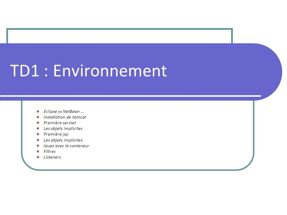 TD1 : Environnement Eclipse vs NetBean … Installation de tomcat