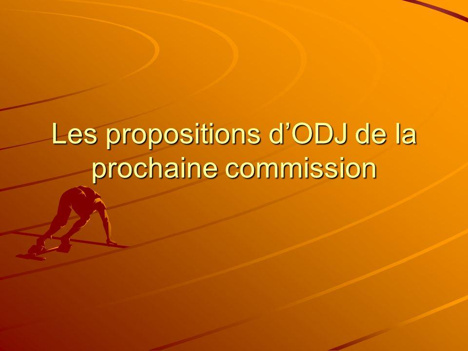 Les propositions d'ODJ de la prochaine commission