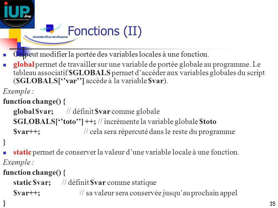 Fonctions (II) On peut modifier la portée des variables locales à une fonction.
