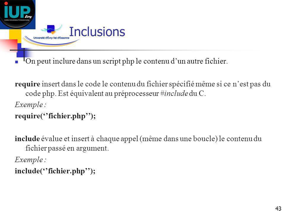 Inclusions On peut inclure dans un script php le contenu d'un autre fichier.