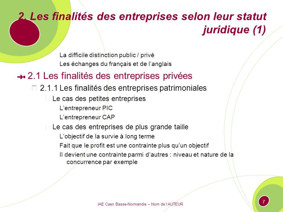 2. Les finalités des entreprises selon leur statut juridique (1)