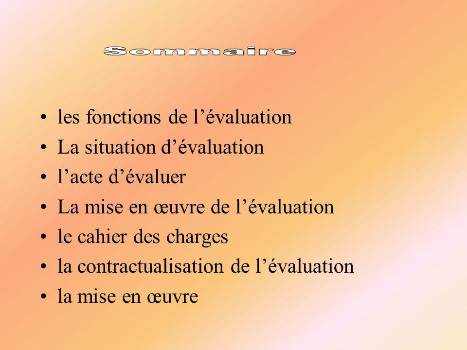 Sommaire les fonctions de l'évaluation La situation d'évaluation