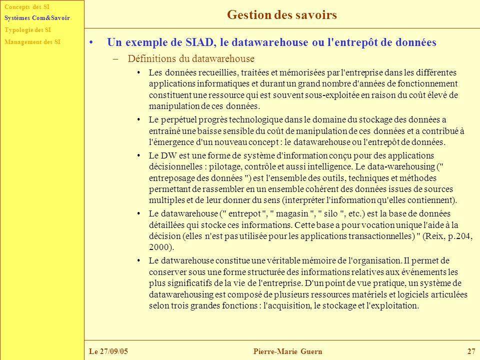 Gestion des savoirs Systèmes Com&Savoir. Un exemple de SIAD, le datawarehouse ou l entrepôt de données.