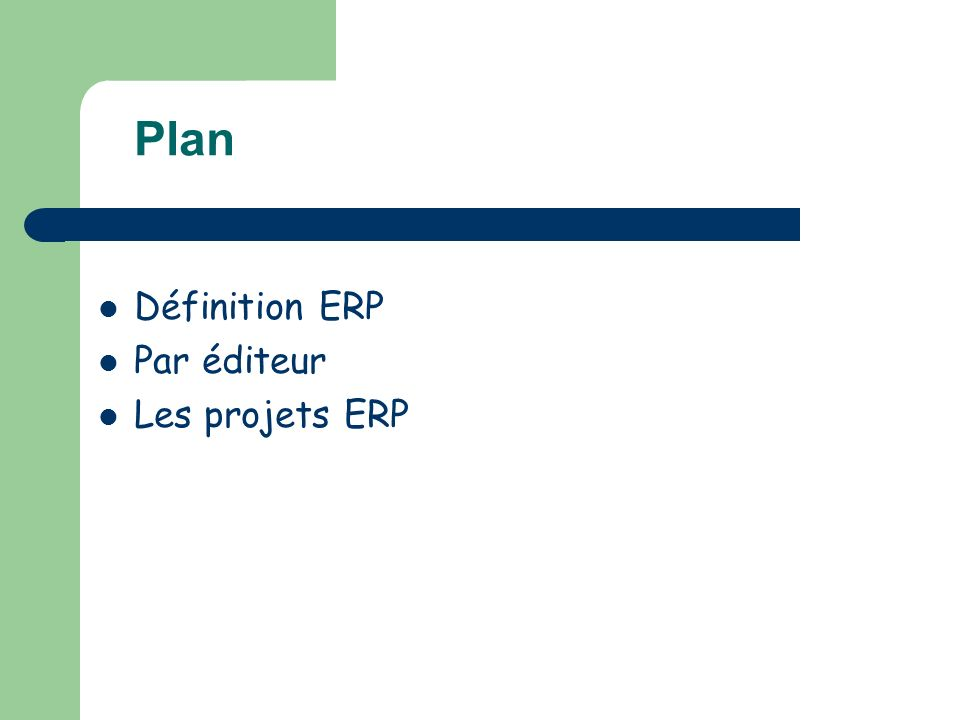 Plan Définition ERP Par éditeur Les projets ERP
