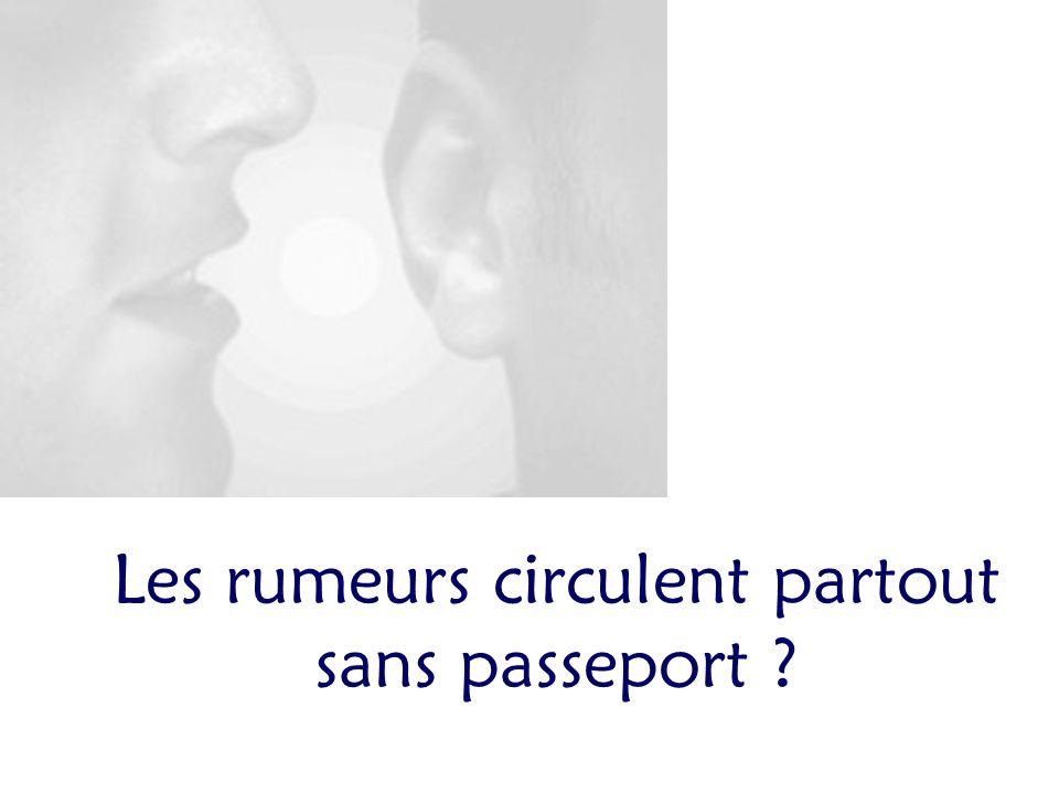 Les rumeurs circulent partout sans passeport