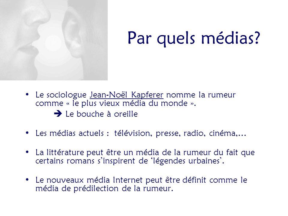 Par quels médias Le sociologue Jean-Noël Kapferer nomme la rumeur comme « le plus vieux média du monde ».