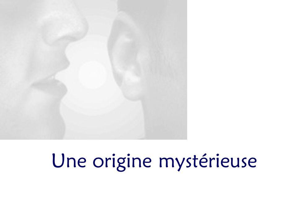 Une origine mystérieuse