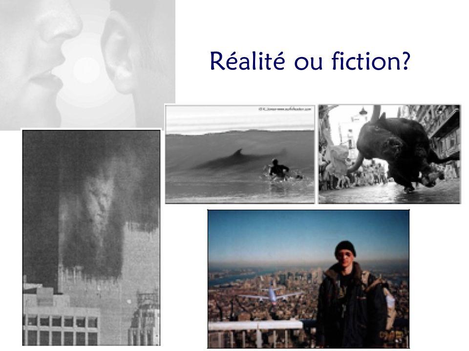 Réalité ou fiction