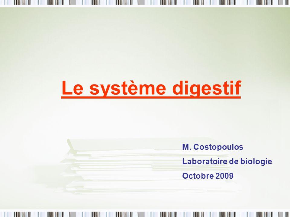 Le système digestif M. Costopoulos Laboratoire de biologie