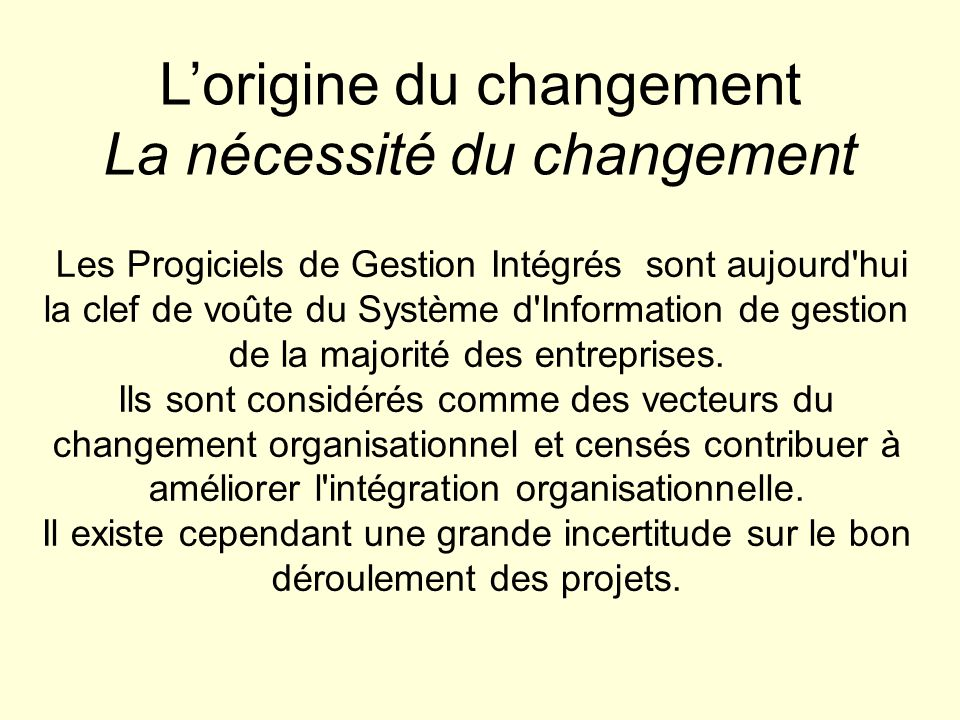 L'origine du changement La nécessité du changement