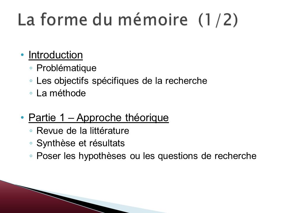 La forme du mémoire (1/2) Introduction Partie 1 – Approche théorique