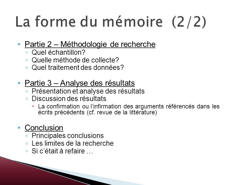 La forme du mémoire (2/2) Partie 2 – Méthodologie de recherche