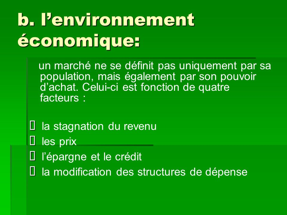 b. l'environnement économique: