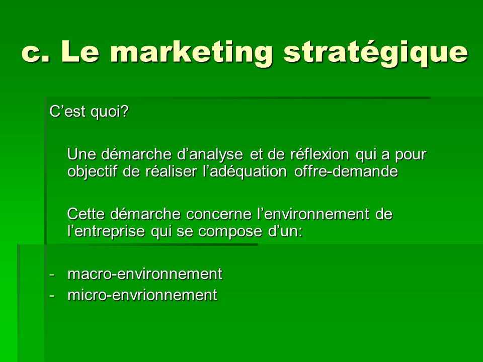 c. Le marketing stratégique