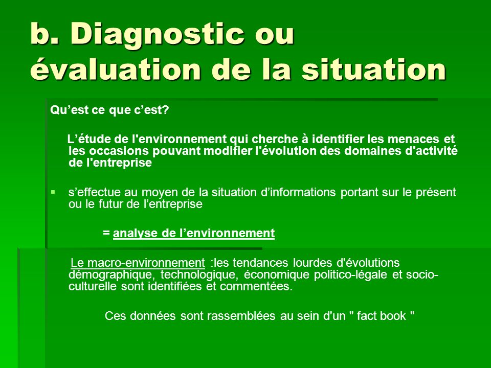 b. Diagnostic ou évaluation de la situation