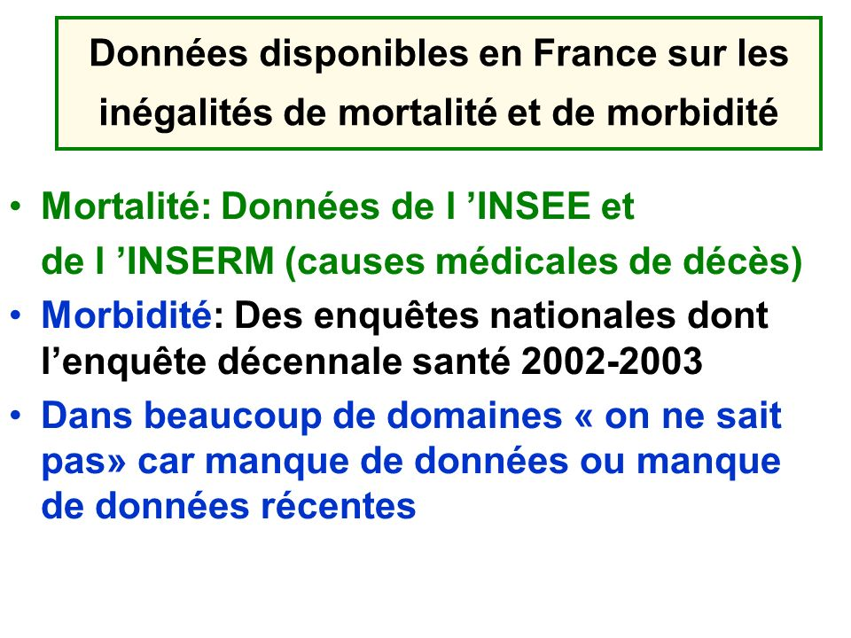 Données disponibles en France sur les inégalités de mortalité et de morbidité