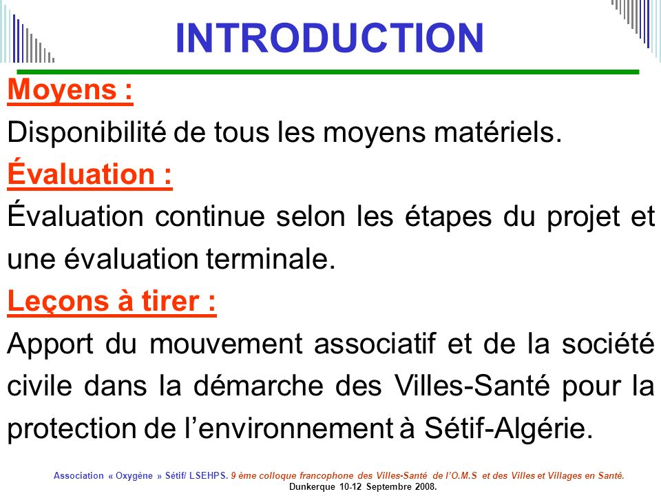 INTRODUCTION Moyens : Disponibilité de tous les moyens matériels.