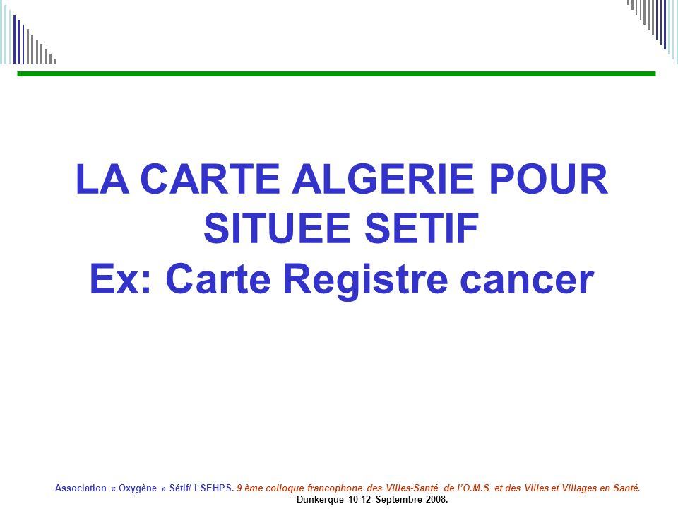 LA CARTE ALGERIE POUR SITUEE SETIF Ex: Carte Registre cancer