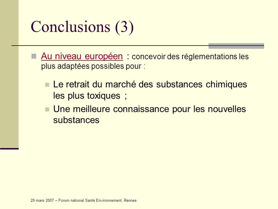 Conclusions (3) Au niveau européen : concevoir des réglementations les plus adaptées possibles pour :
