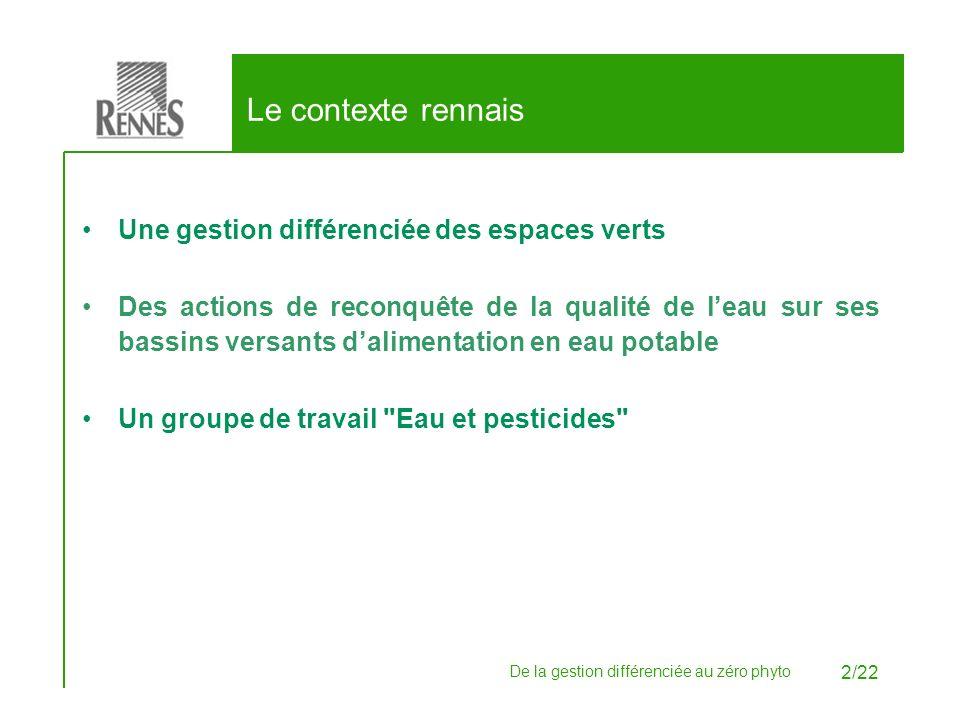 Le contexte rennais Une gestion différenciée des espaces verts