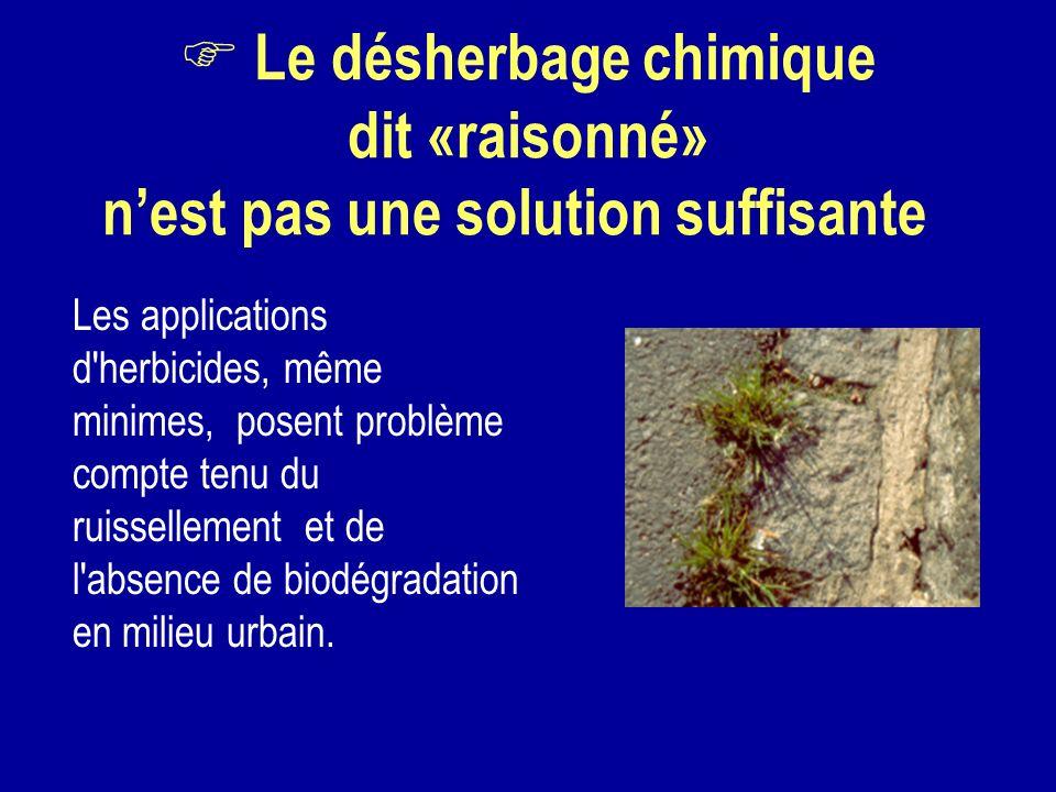 Le désherbage chimique dit «raisonné» n'est pas une solution suffisante