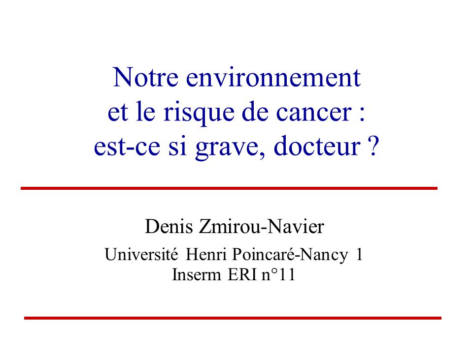 Denis Zmirou-Navier Université Henri Poincaré-Nancy 1 Inserm ERI n°11