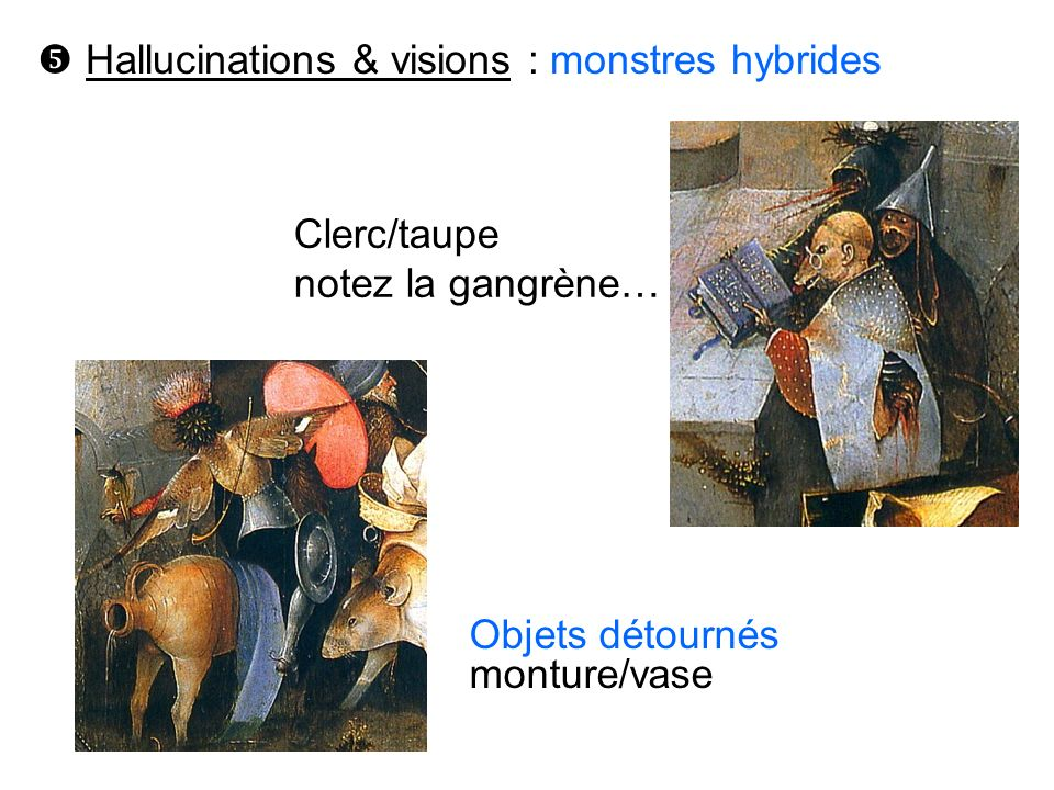  Hallucinations & visions : monstres hybrides
