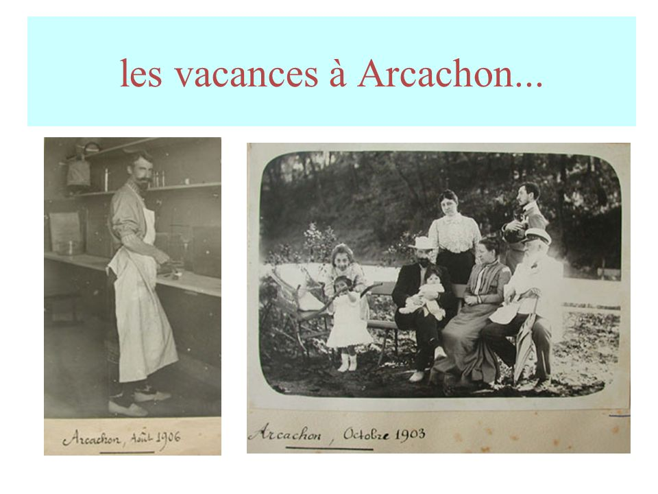 les vacances à Arcachon...