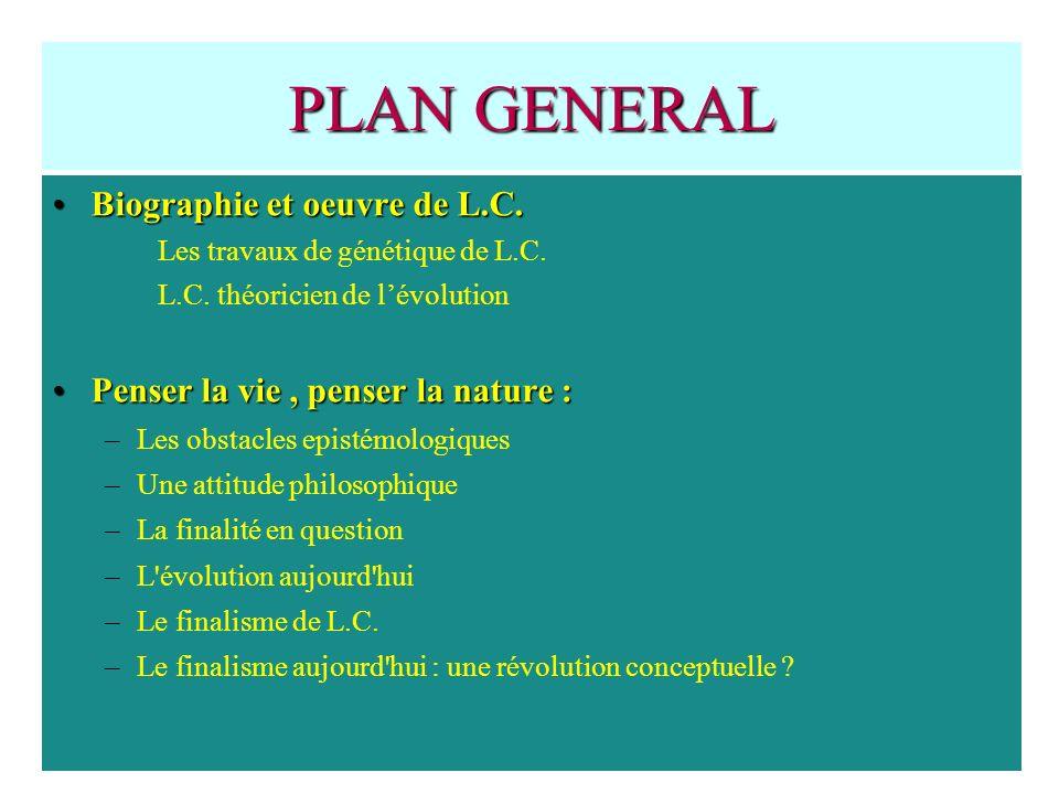 PLAN GENERAL Biographie et oeuvre de L.C.