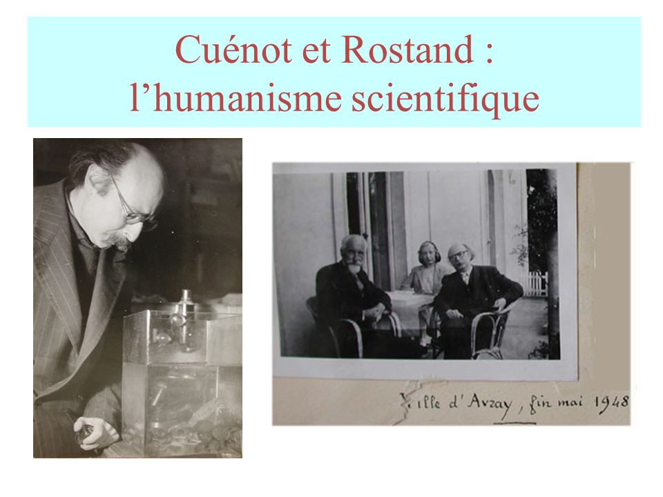 Cuénot et Rostand : l'humanisme scientifique