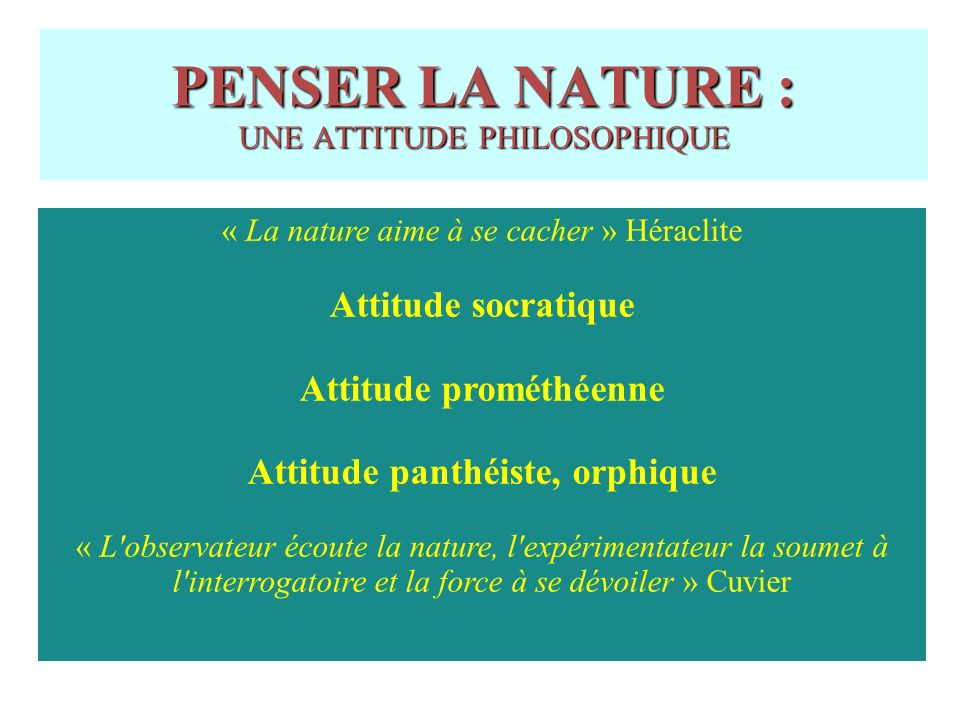 PENSER LA NATURE : UNE ATTITUDE PHILOSOPHIQUE