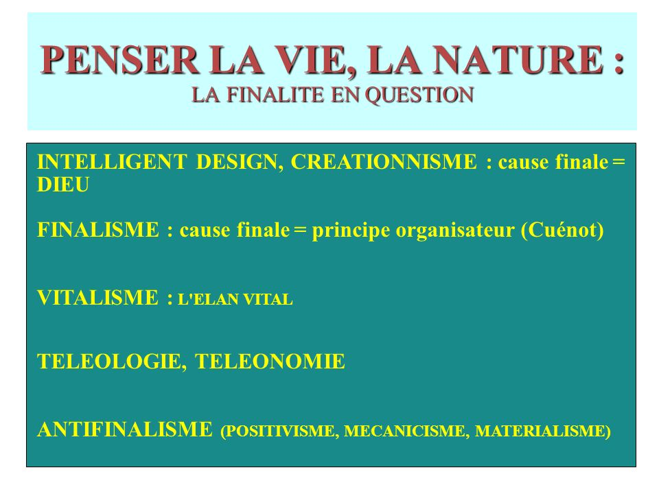 PENSER LA VIE, LA NATURE : LA FINALITE EN QUESTION