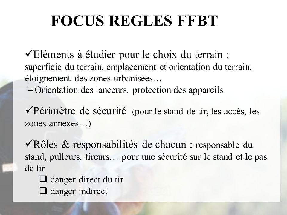 FOCUS REGLES FFBT Eléments à étudier pour le choix du terrain :