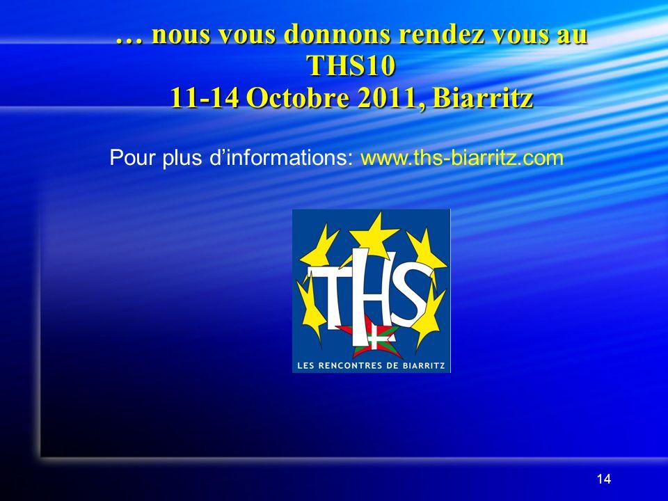 … nous vous donnons rendez vous au THS10 11-14 Octobre 2011, Biarritz
