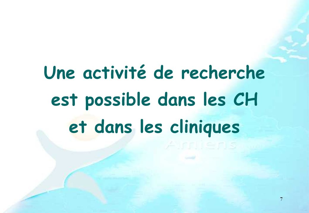 Une activité de recherche est possible dans les CH et dans les cliniques