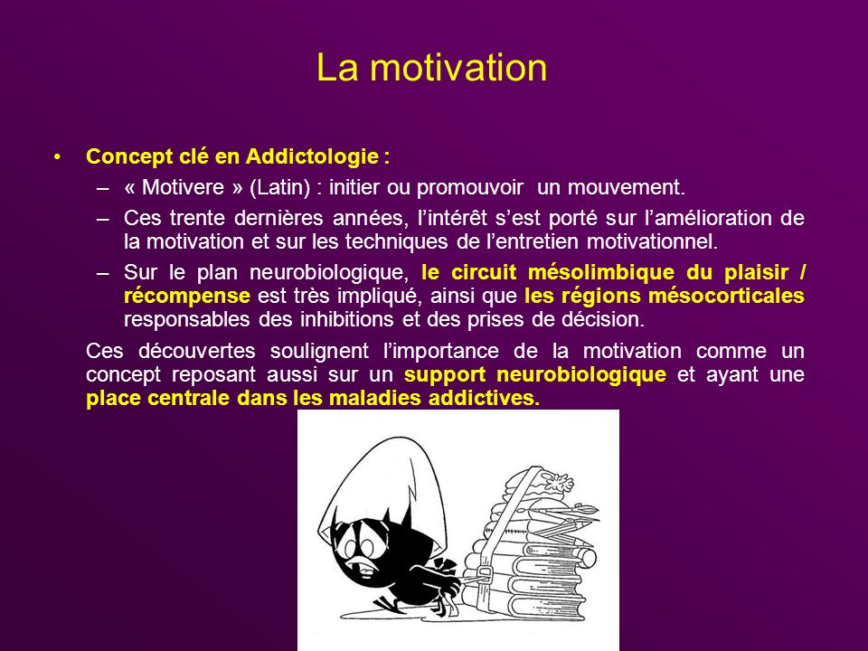 La motivation Concept clé en Addictologie :