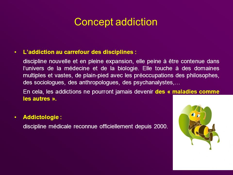 Concept addiction L'addiction au carrefour des disciplines :