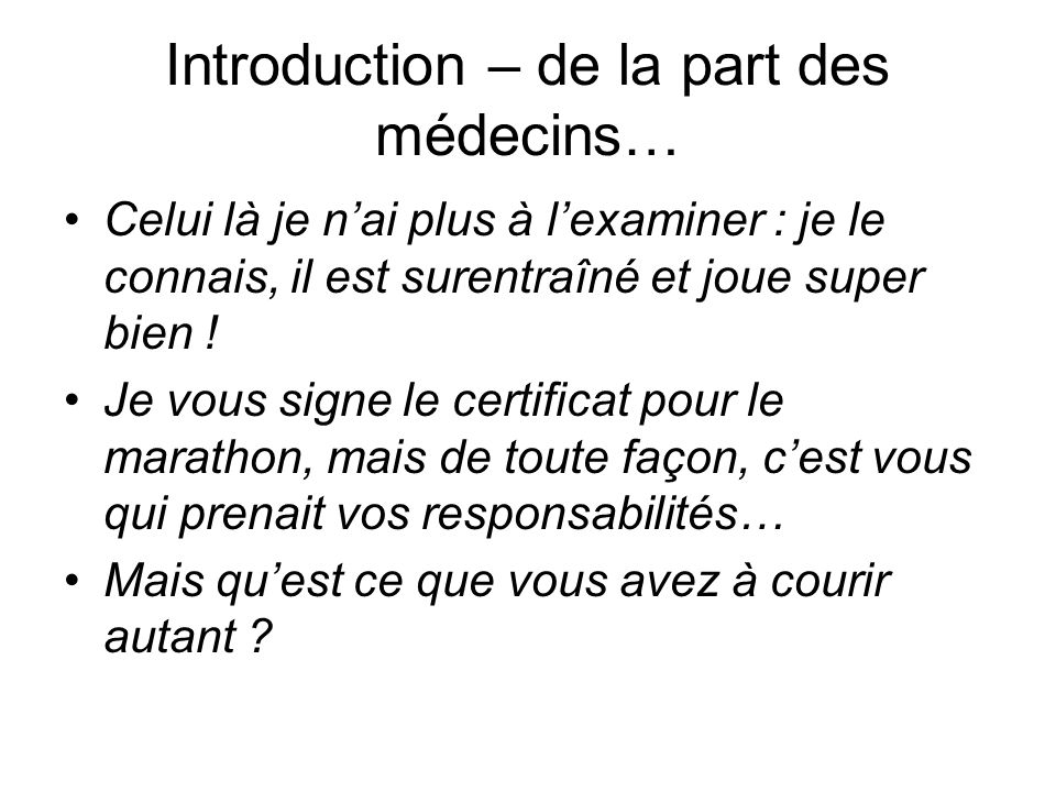 Introduction – de la part des médecins…